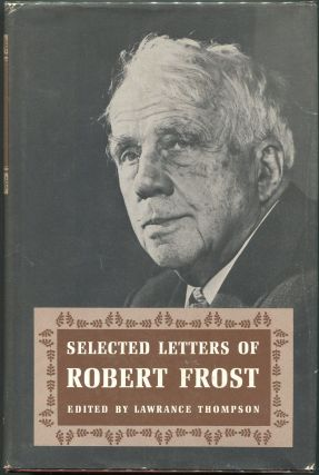 Selected Letters of Robert Frost. Robert Frost