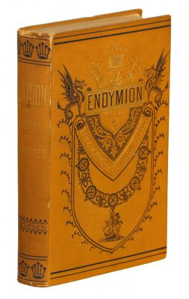 Endymion. Benjamin Disraeli, The Right Honorable The Earl of Beaconsfield