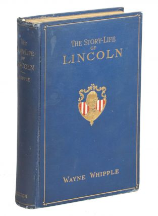 The Story-Life of Lincoln; A Biography Composed of Five Hundred True Stories Told by Abraham...