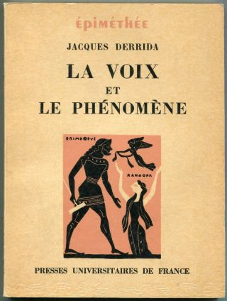 La Voix et Le Phénomène [= The Voice and the Phenomenon]; Introduction au problème du signe...