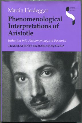 Phenomenological Interpretations of Aristotle; Initiation into Phenomenological Research. Martin...