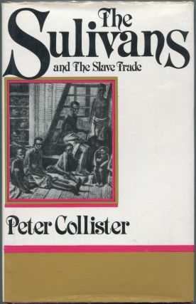 The Sulivans and the Slave Trade. Peter Collister
