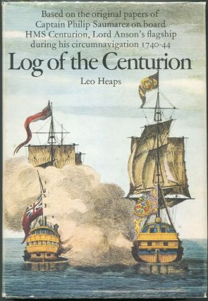 Log of the Centurion; Based on the original papers of Captain Philip Saumarez on board HMS...