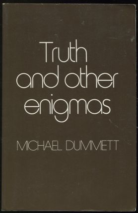 Truth and Other Enigmas. Michael A. E. Dummett
