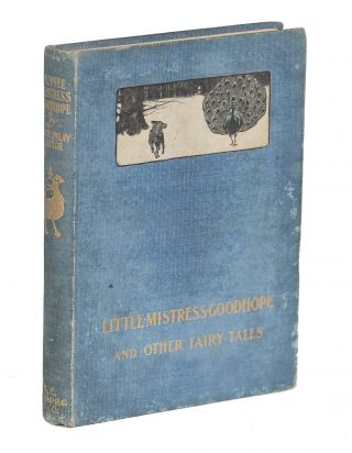 Little Mistress Good Hope; And Other Fairy Tales. Mary Imlay Taylor