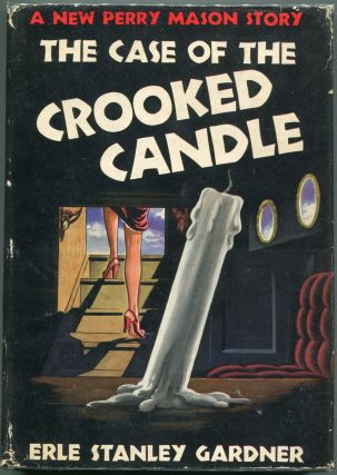 The Case of the Crooked Candle. Erle Stanley Gardner