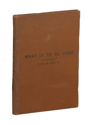 What is to be Done; A Handbook for the Nursery with Useful Hints for Children and Adults. M. D....