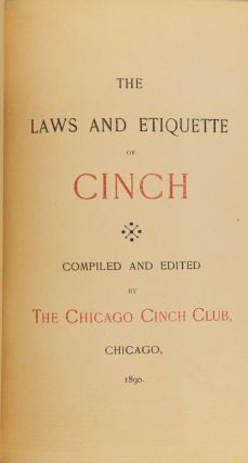The Laws and Etiquette of Cinch; Compiled and Edited by The Chicago Cinch Club