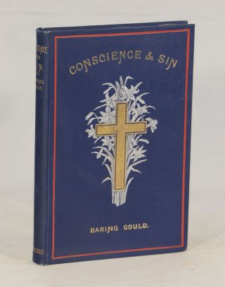Conscience and Sin; Daily Meditations for Lent, Including Week-Days and Sundays. S. Baring-Gould