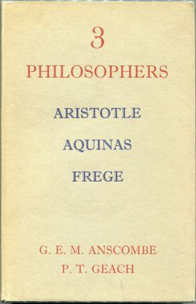 Three Philosophers. G. E. M. Anscombe, P. T. Geach