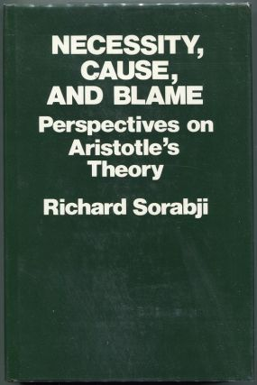 Necessity, Cause, and Blame; Perspectives on Aristotle's Theory. Richard Sorabji