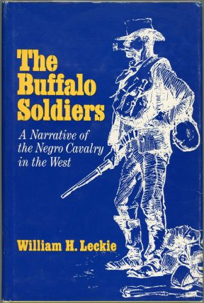 The Buffalo Soldiers; A Narrative of the Negro Cavalry in the West. William H. Leckie