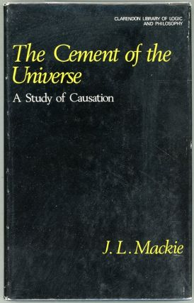 The Cement of the Universe; A Study of Causation. J. L. Mackie