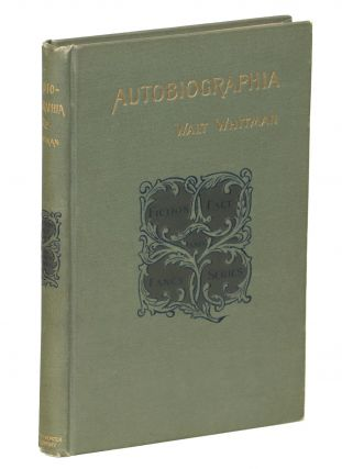 Autobiographia; Or The Story of a Life. Walt Whitman