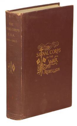 The Signal Corps, U.S.A. in the War of the Rebellion. J. Willard Brown
