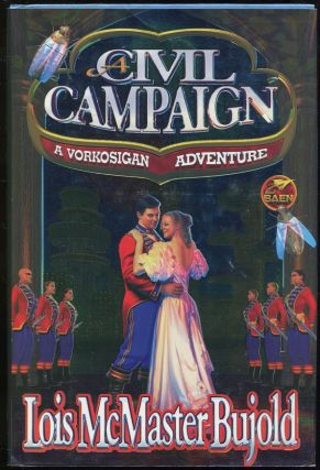 A Civil Campaign; A Comedy of Biology and Manners. Lois McMaster Bujold.