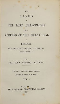 The Lives of the Lord Chancellors and Keepers of the Great Seal of England, from the Earliest Times till the Reign of King George IV
