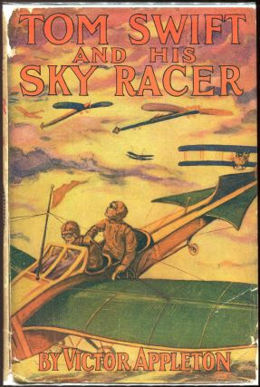 Tom Swift and His Sky Racer; Or The Quickest Flight on Record. Victor Appleton