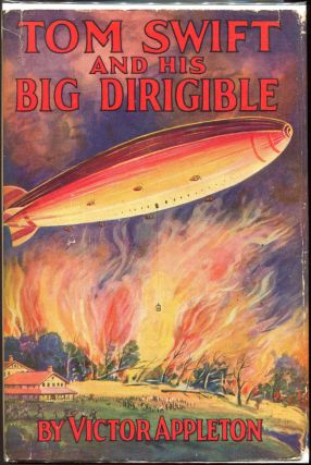 Tom Swift and His Big Dirigible; Or Adventures Over the Forest of Fire. Victor Appleton