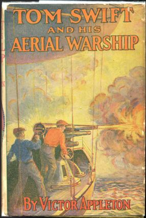 Tom Swift and His Aerial Warship; Or The Naval Terror of the Seas. Victor Appleton