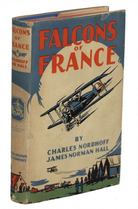 Falcons of France; A Tale of Youth and the Air. Charles Nordhoff, James Norman Hall