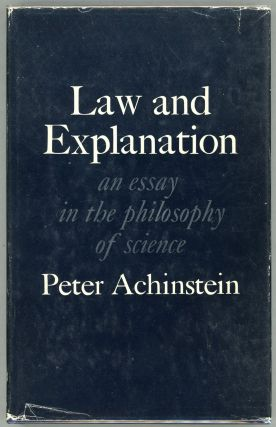 Law and Explanation; An Essay in the Philosophy of Science. Peter Achinstein
