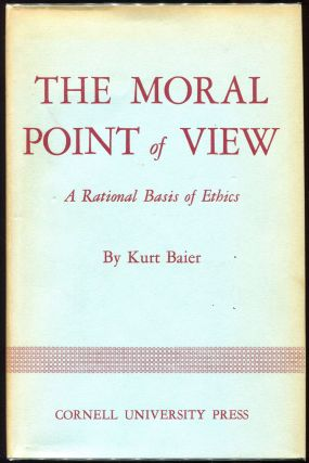The Moral Point of View; A Rational Basis of Ethics. Kurt Baier