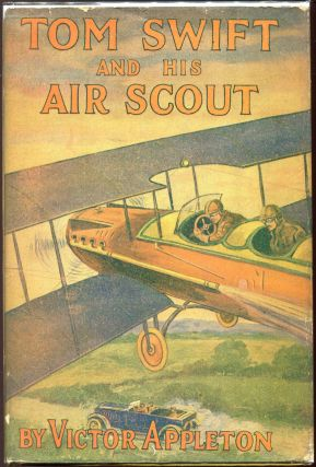 Tom Swift and His Air Scout; Or Uncle Sam's Mastery of the Sky. Victor Appleton
