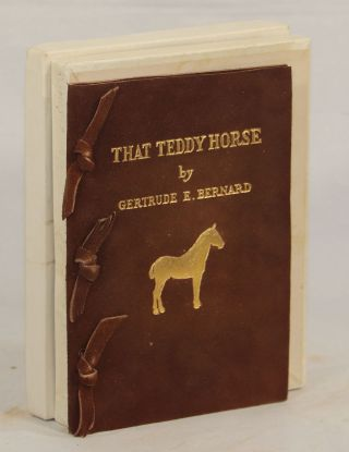 """That Teddy Horse"" A True Story by the Owner; Incidents in the Life of a Pet Horse. Gertrude E...."