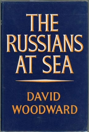 The Russians at Sea. David Woodward
