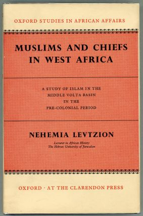 Muslims and Chiefs in West Africa; A Study of Islam in the Middle Volta Basin in the Pre-Colonial...