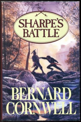 Sharpe's Battle; Richard Sharpe and the Battle of Fuentes De Onoro, May 1811. Bernard Cornwell