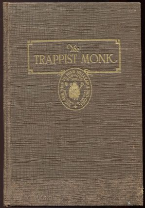The Trappist Monk; A Concise History of The Order of Reformed Cistercians, with a Sketch of The...