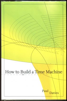 How to Build a Time Machine. Paul Davies