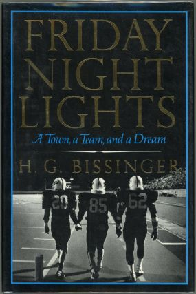 Friday Night Lights; A Town, a Team, and a Dream. H. G. Bissinger