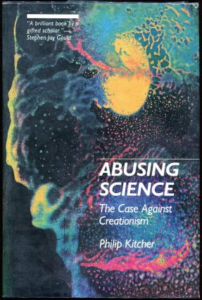 Abusing Science; The Case Against Creationism. Philip Kitcher