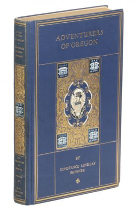 Adventurers of Oregon; A Chronicle of the Fur Trade. Constance L. Skinner