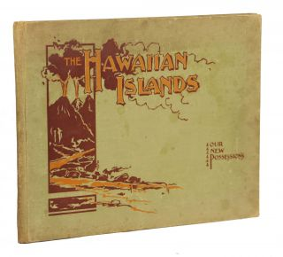 "The Hawaiian Islands: ""The Paradise of the Pacific""; Reproductions of Photographs. Photography,..."