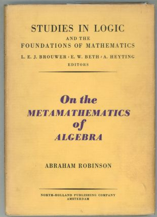 On the Metamathematics of Algebra. Abraham Robinson