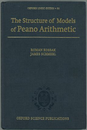 The Structure of Models of Peano Arithmetic. Roman Kossak, James Schmerl