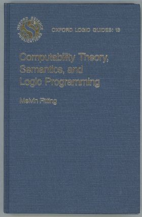 Computability Theory, Semantics, and Logic Programming. Melvin Fitting
