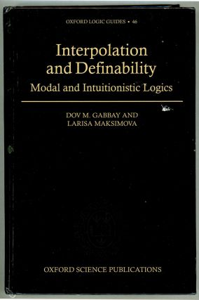 Interpolation and Definability; Modal and Intuitionistic Logics. Dov M. Gabbay, Larisa Maksimova