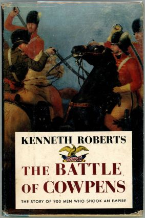 The Battle of Cowpens; The Great Morale-Builder. Kenneth Roberts
